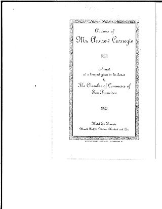 Address of Mr. Andrew Carnegie delivered at a banquet given in his honor by the Chamber of...