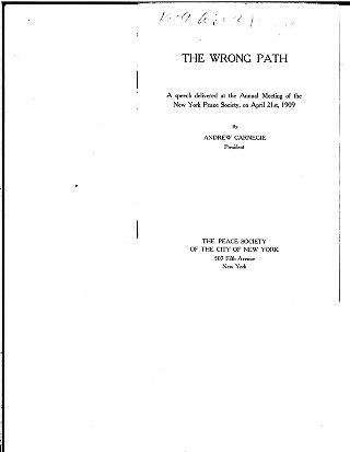 The wrong path: a speech delivered at the annual meeting of the New York Peace Society, on April...