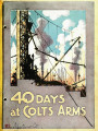 40 days at Colt's Arms