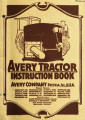 Instruction book : the operation and use of an Avery kerosene tractor