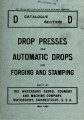 Catalogue section D : drop presses and automatic drops for forging and stamping built by the...