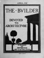 The Builder - April, 1917