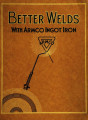 Better welds with Armco Ingot Iron.