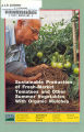 Sustainable production of fresh-market tomatoes and other summer vegetables with organic mulches.